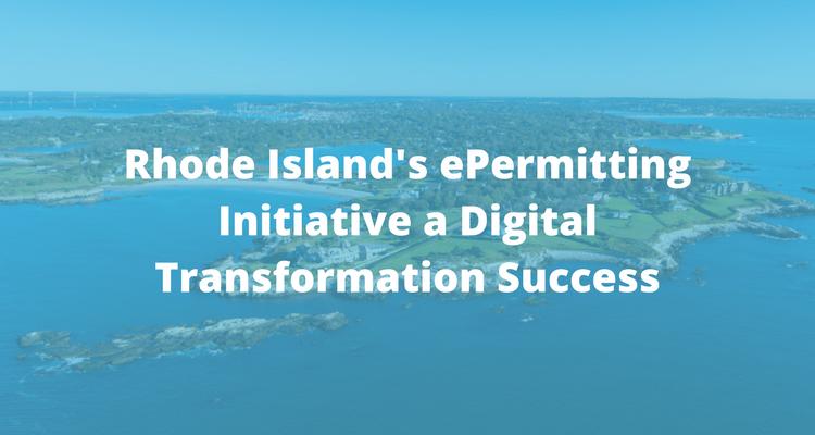 Rhode Island's ePermitting Initiative a Digital Transformation Success