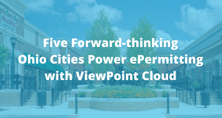 Five Foward-Thinking Ohio Cities Power ePermitting with ViewPoint Cloud