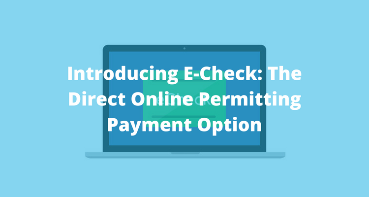 Introducing eCheck in ViewPoint Cloud ePermitting Software