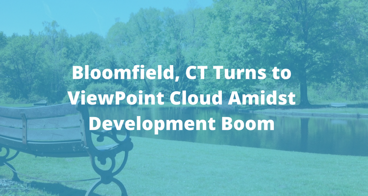 Bloomfield, Connecticut Turns to ViewPoint Cloud for ePermitting
