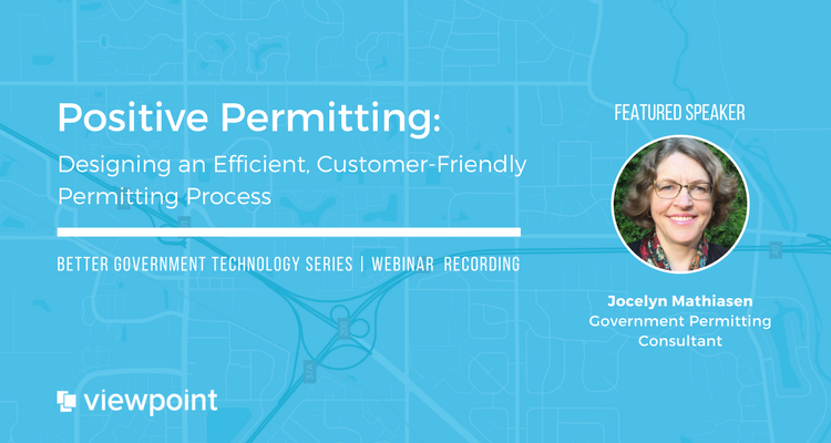 Positive Permitting: Designing an Efficient, Customer-Friendly Permitting Process | ViewPoint