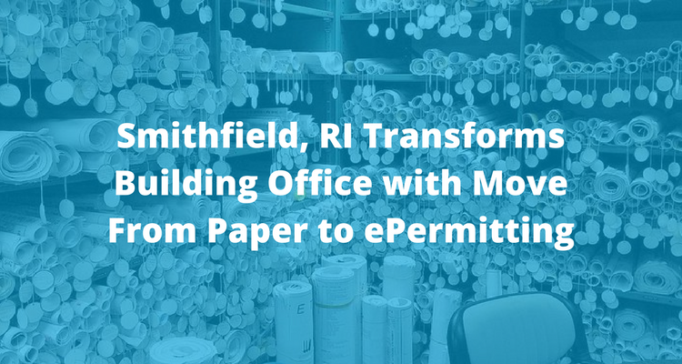 Smithfield, RI Transforms Building Office with Move From Paper to ePermitting | ViewPoint Cloud